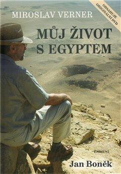 Obálka titulu Miroslav Verner / Můj život s Egyptem