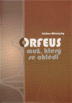 Obálka titulu Orfeus,  muž, který se ohlédl