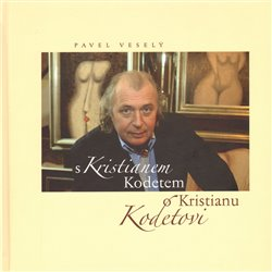 Obálka titulu S Kristianem Kodetem o Kristianu Kodetovi