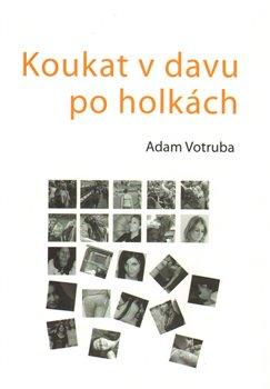 Obálka titulu Koukat v davu po holkách