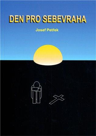 Den pro sebevraha - Josef Petřek | Booksquad.ink