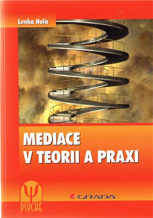 Mediace v teorii a praxi - Lenka Holá | Booksquad.ink