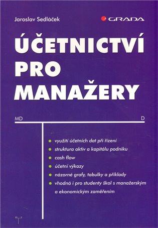 Účetnictví pro manažery - Jaroslav Sedláček | Booksquad.ink