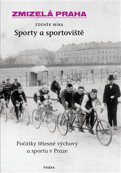 Obálka titulu Zmizelá Praha-Sporty a sportoviště