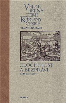 Obálka titulu Velké dějiny zemí Koruny české – Zločinnost a bezpráví