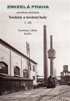 Obálka titulu Zmizelá Praha-Továrny a tovární haly 1.