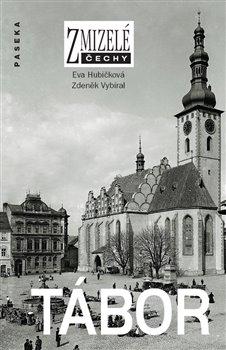 Obálka titulu Zmizelé Čechy-Tábor
