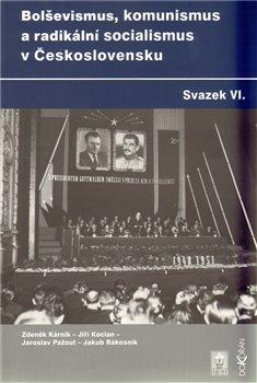 Obálka titulu Bolševismus, komunismus  a radikální socialismus v Československu VI.