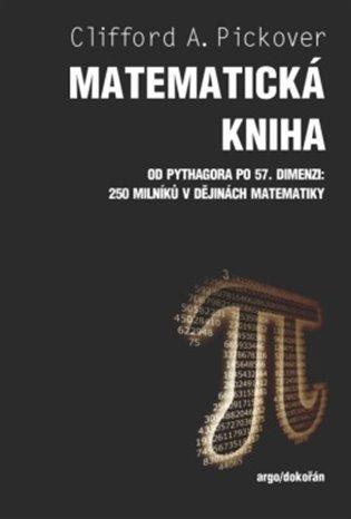 Matematická kniha - Clifford A. Pickover | Replicamaglie.com