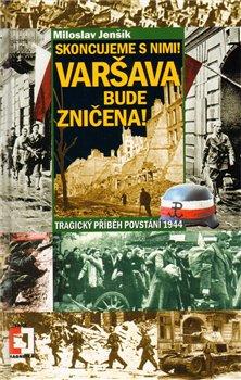 Obálka titulu Skoncujeme s nimi! Varšava bude zničena!