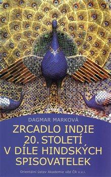 Obálka titulu Zrcadlo Indie 20. století v díle hindských spisovatelek