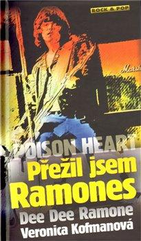 Obálka titulu Poison Heart: Přežil jsem Ramones