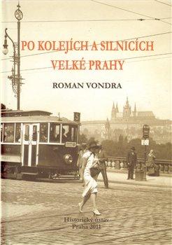 Obálka titulu Po kolejích a silnicích velké Prahy