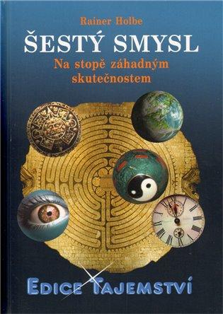 Šestý smysl:Na stopě záhadným skutečnostem - Rainer Holbe | Booksquad.ink