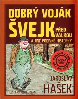Obálka titulu Dobrý voják Švejk před válkou a jiné podivné historky + DVD