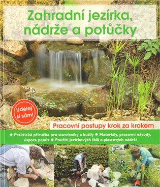 Zahradní jezírka, nádrže a potůčky:Udělej si sám - Peter Himmelhuber   Booksquad.ink