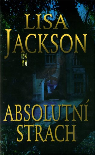 Absolutní strach - Lisa Jackson | Booksquad.ink
