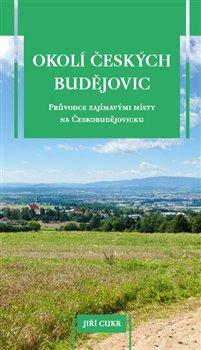 Obálka titulu Okolí Českých Budějovic
