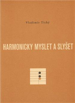 Harmonicky myslet a slyšet