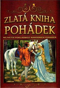 Obálka titulu Zlatá kniha pohádek - Největší pokladnice národních pohádek - 2. vydání
