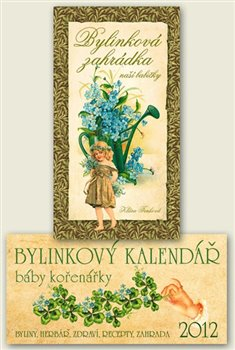 Obálka titulu Bylinkový kalendář 2012 + Bylinková zahrádka naší babičky