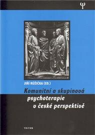 Komunitní a skupinová psychoterapie v české perspektivě