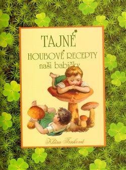 Obálka titulu Tajné houbové recepty naší babičky