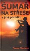 Obálka knihy Šumař na střeše a jiné povídky
