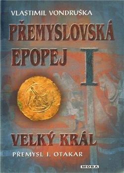 Obálka titulu Přemyslovská epopej I. - Velký král Přemysl Otakar I