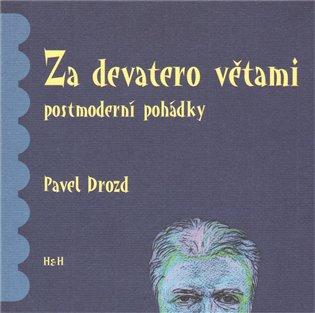 Za devatero větami:Postmoderní pohádky - Pavel Drozd   Booksquad.ink