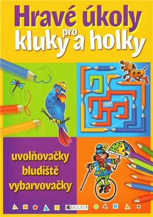 Hravé úkoly pro kluky a holčičky - uvolňovačky a vybarvovačky - Ivana Maráková, | Booksquad.ink