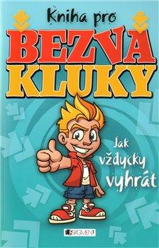 Obálka titulu Kniha pro bezva kluky