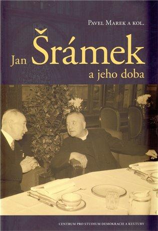 Jan Šrámek a jeho doba - Pavel Marek, | Booksquad.ink
