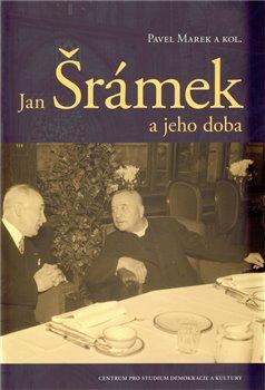 Obálka titulu Jan Šrámek a jeho doba