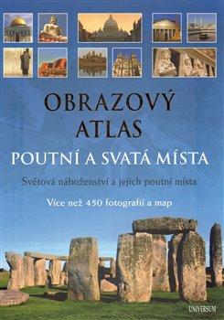 Obálka titulu Obrazový atlas. Poutní a svatá místa
