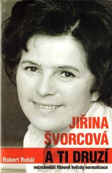 Obálka titulu Jiřina Švorcová a ti druzí