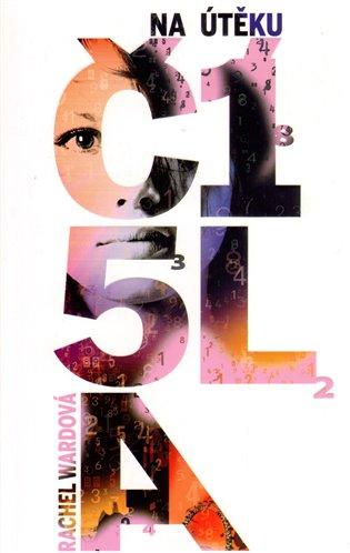 Na útěku:Čísla - Rachel Wardová   Booksquad.ink