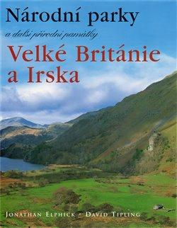 Obálka titulu Národní parky a další přírodní památky Velké Británie a Irska