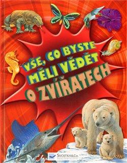 Obálka titulu Vše, co byste měli vědět o zvířatech