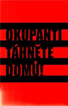 Obálka titulu Okupanti, táhněte domů!