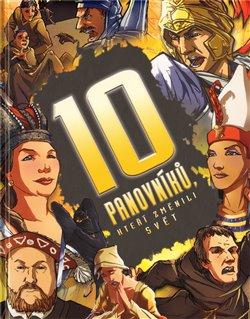 Obálka titulu 10 panovníků, kteří změnili svět
