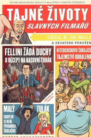 Tajné životy slavných filmařů - Robert Schnakenberg | Booksquad.ink