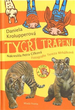 Tygří trápení:Zítra v ZOO! 1. - Daniela Krolupperová | Booksquad.ink