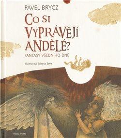 Obálka titulu Co si vyprávějí  andělé