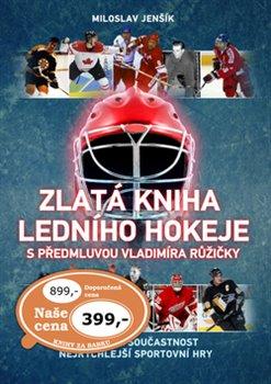 Obálka titulu Zlatá kniha ledního hokeje