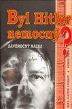 Obálka knihy Byl Hitler nemocný?