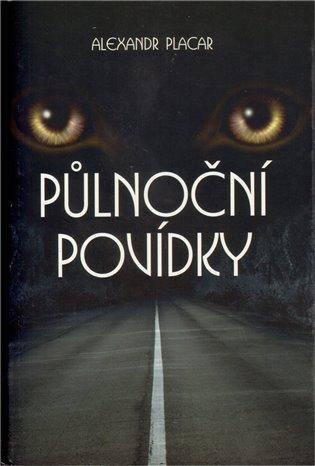 Půlnoční povídky - Alexandr Placar | Booksquad.ink