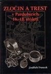 Obálka knihy Zločin a trest v Pardubicích 16. - 18. století