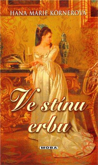 Ve stínu erbu - Hana Marie Körnerová   Booksquad.ink