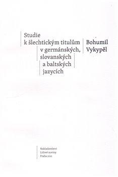 Obálka titulu Studie k šlechtickým titulům v germánských, slovanských a baltských jazycích
